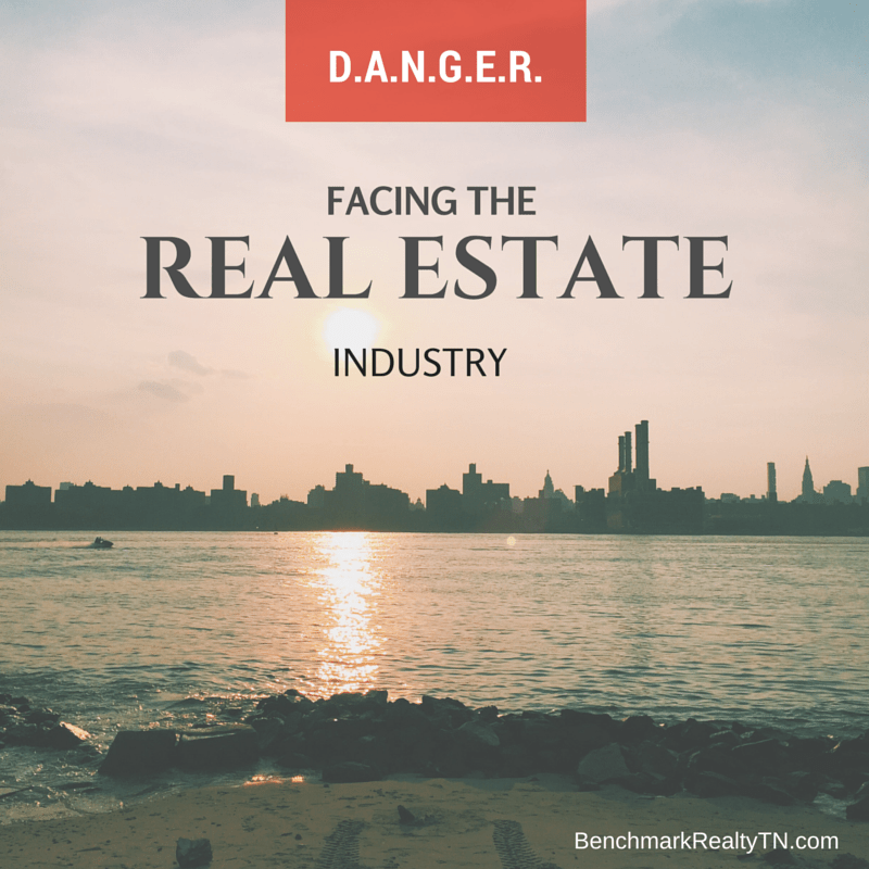 Dangers facing the real estate industry- Benchmark Realty TN
