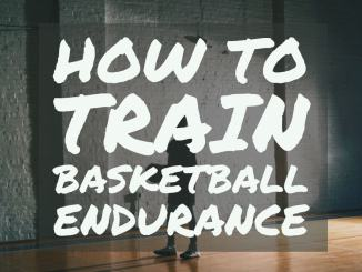Train Your Basketball Endurance
