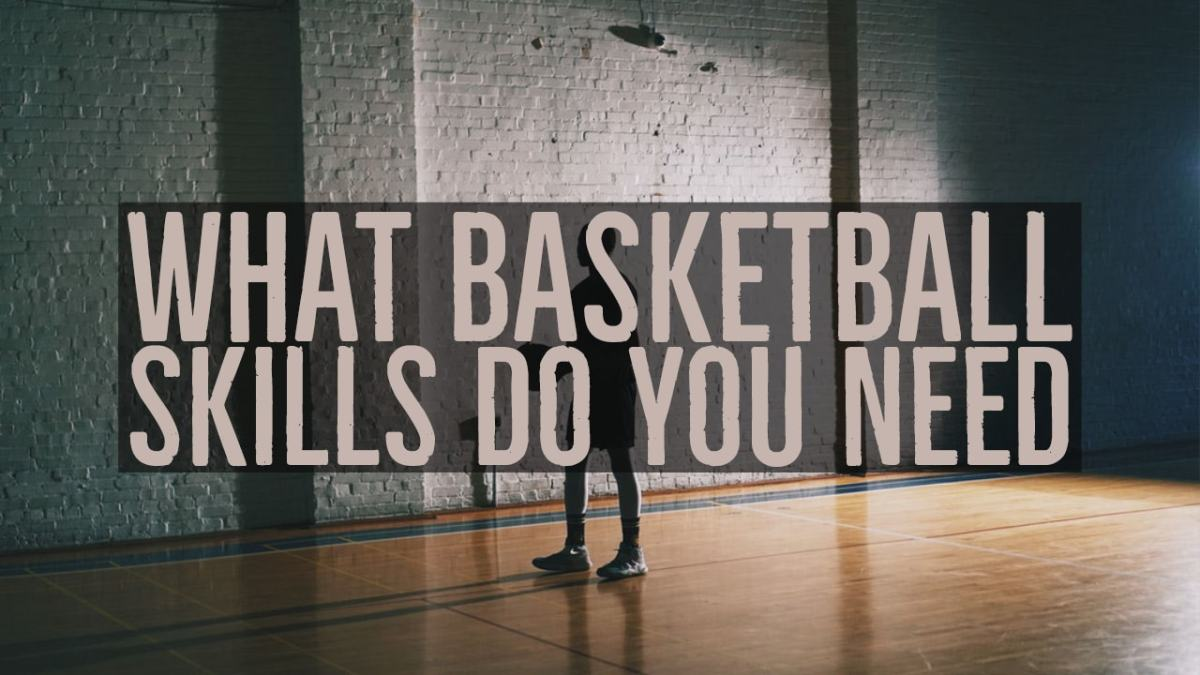 8 Basketball Skills You Need To Be A Better Basketball Player
