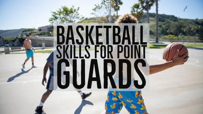 Point Guard Skills in Basketball