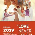 From Courage To Love, Jehovah's Witnesses Announce 2019 Regional Convention (Program Inside)