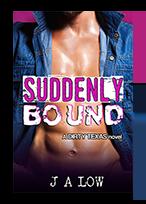 suddenly bound