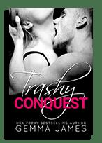 trashy conquest