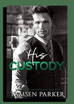 his custody
