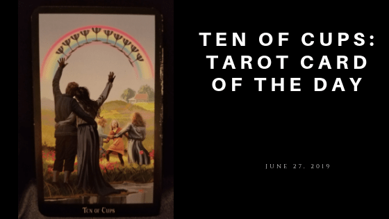 Ten of Cups - Tarot Card fsrom Witches Tarot