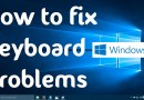 How to fix Keyboard Problems in Windows 10 (Two Simple Methods)
