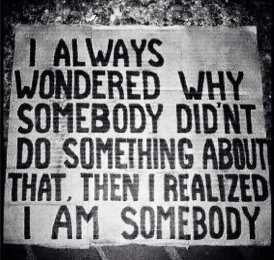 I wondered why somebody didn't do something about that, then I realised I am somebody