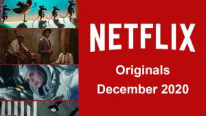What's Going and What's New on Netflix: December 2020