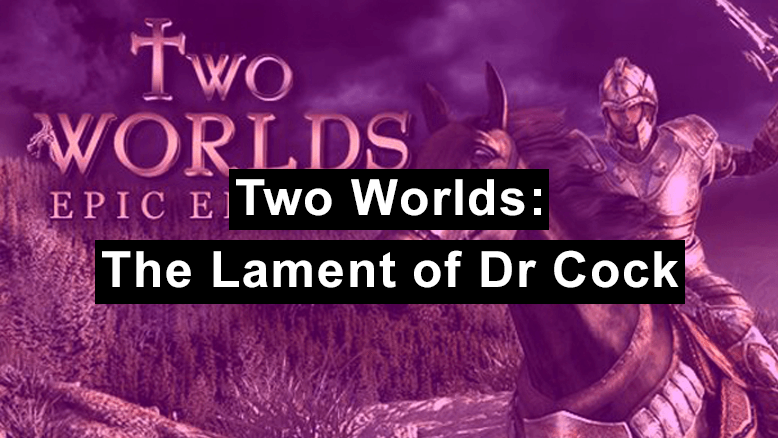 two worlds lament of dr cock - header