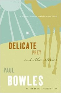 The Delicate Prey and Other Stories by Paul Bowles