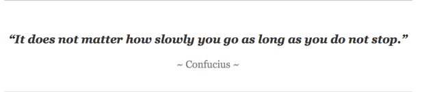 """It does not matter how slowly you go as long as you do not stop."" Or, Confucius meets SEO"