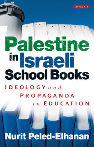 2012 book Palestine in Israeli School Books: Ideology and Propaganda in Education
