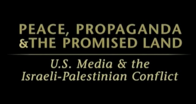 Peace, Propaganda & The Promised Land: Occupied Palestine