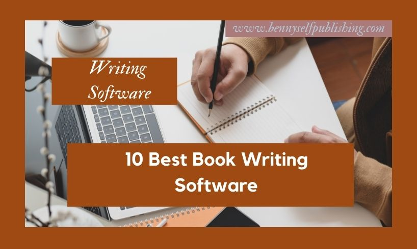 book writing software in bennyselfpublishing blog book writing software