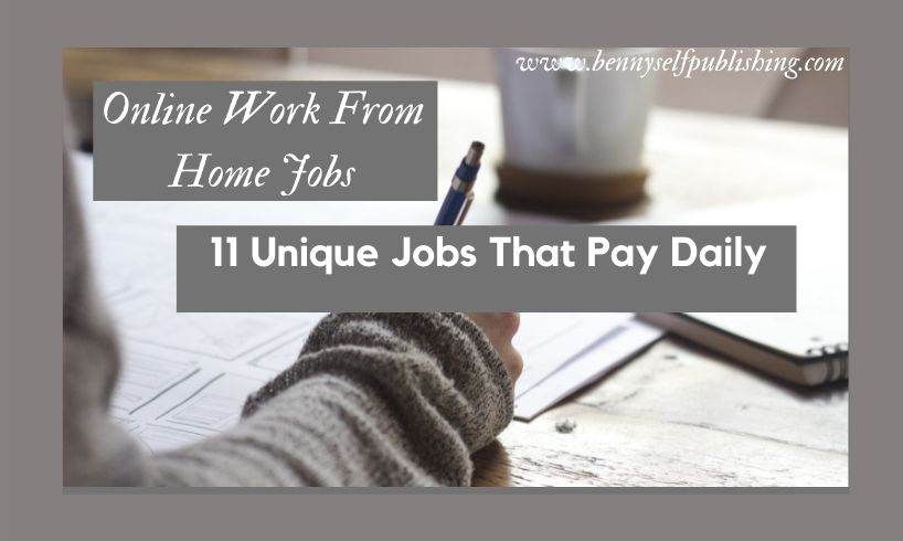online work from home job in www.bennyselfpublishing.com jobs that pay daily