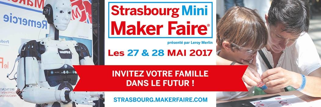 Mini Maker Faire Strasbourg 2017 ! J'y serai !