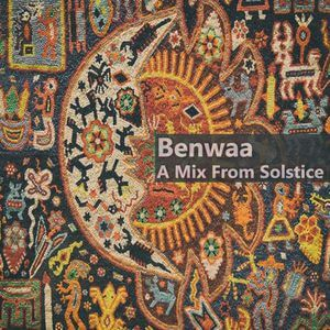 Benwaa – A Mix From Solstice  (downloadable DJ set)