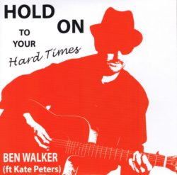 Ben Walker: Hold On To Your Hard Times