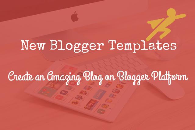 New Blogger Templates