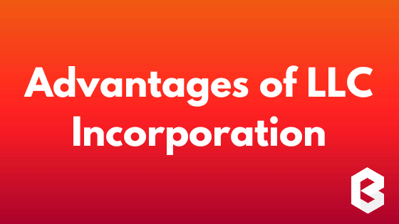 Advantages of LLC Incorporation