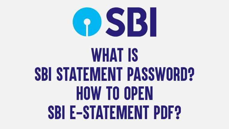 What is SBI statement password and how to open SBI e-statement PDF