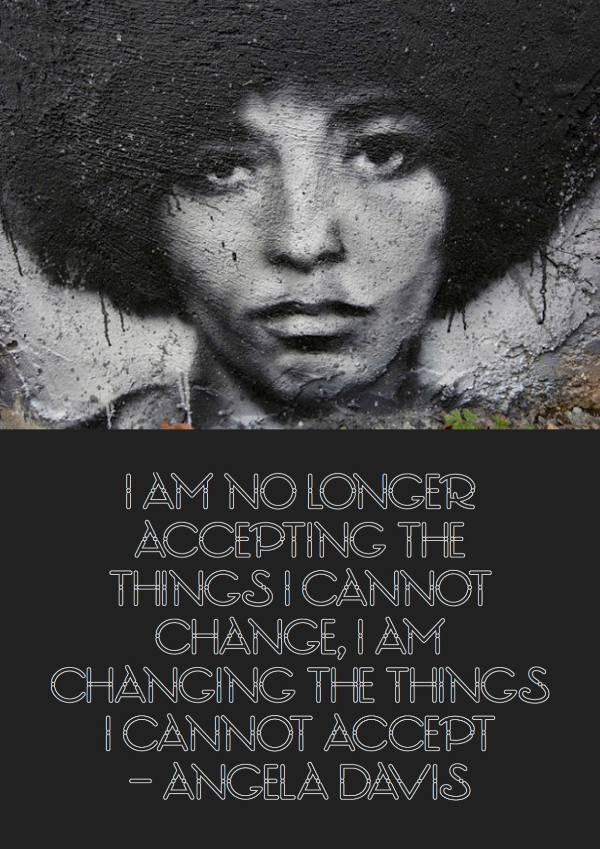 """Citat af Angela Davis: """"I am no longer accepting the things I cannot change, I am changing the things I cannot accept."""" Originalfoto: Thierry Ehrman (fra flickr.com). Citatillustration: Maria Busch"""