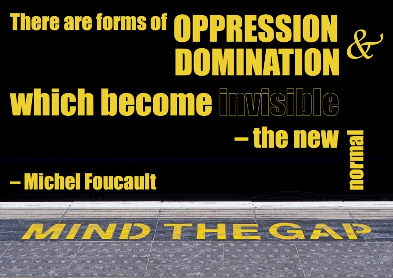 "Citat af Michel Foucault: ""There are forms of oppression and domination that become invisible – the new normal"". Originalfoto: pixabay.com. Citatillustration: Maria Busch"