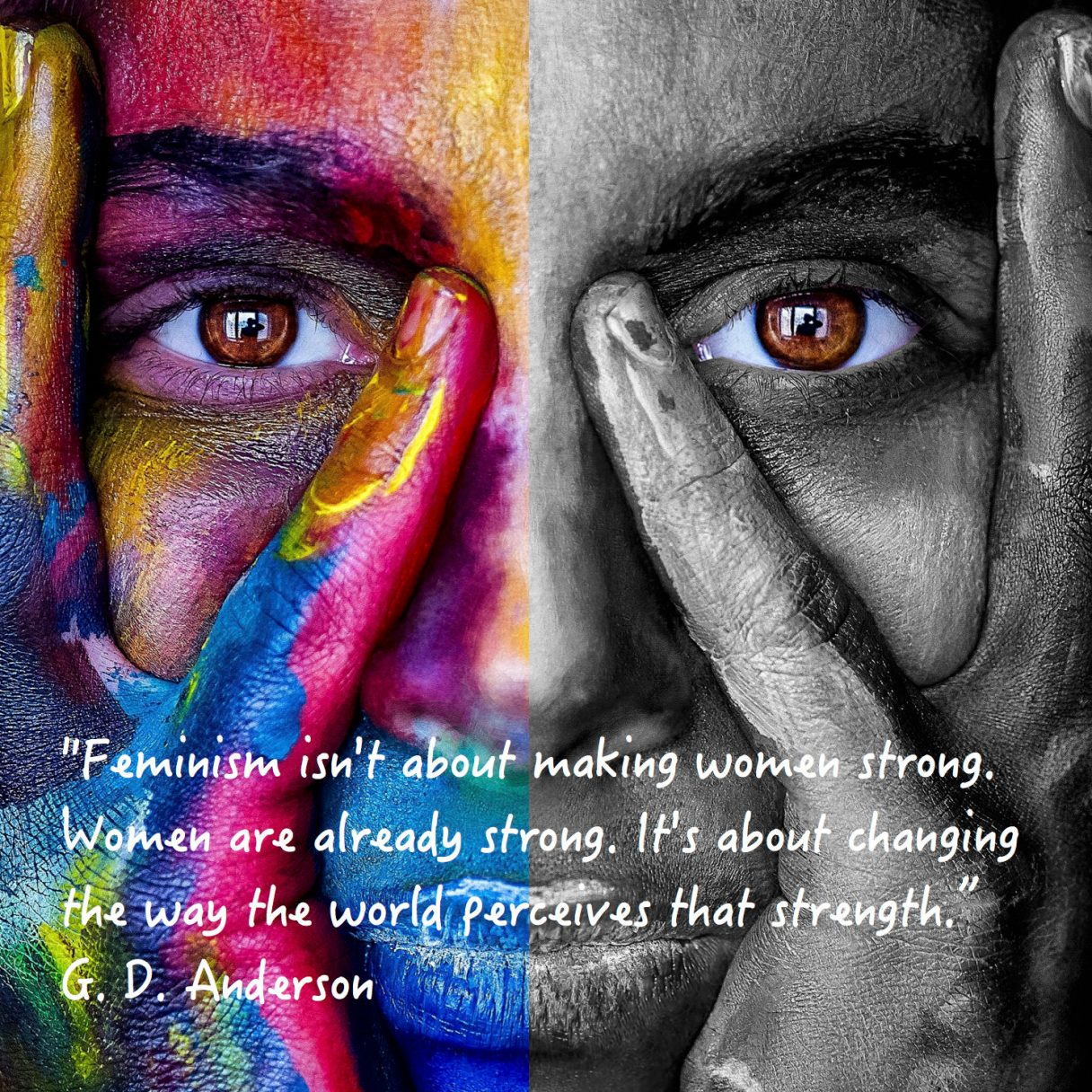 """Citat af G.D. Anderson: """"Feminism isn't about making women strong. Women are already strong. It's about changing the way the world perceives that strenght."""" Originalfoto: pixabay.com. Citatillustration: Maria Busch"""