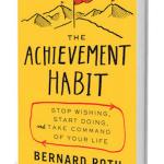 The Achievement Habit Book Cover, Bernard Roth