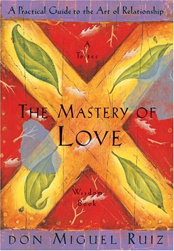 Good Quotes From The Book The Mastery Of Love By Miguel Ruiz