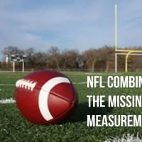 NFL Combine: The Missing Measurement