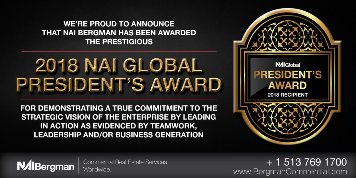 NAI Bergman, Bergman Commercial, Leasing, Selling, Commercial Real Estate, CRE, Cincinnati Commercial Real Estate, Property Management, Cincinnati, Dayton, Office, Retail, Industrial, Medical, Multi Family, Land, Investment, Cincinnati News, Dayton News, Bergman, Bergman Commercial Search, 2018 Presidents Award, Presidents Award, NAI Global, Cincinnati CRE, NAIBCRE, Presidents Award, President's Award