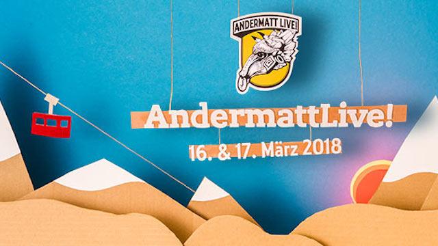 Andermatt Live – Freitag 16. & Samstag 17. März 2018. Das Lineup ist bekannt.