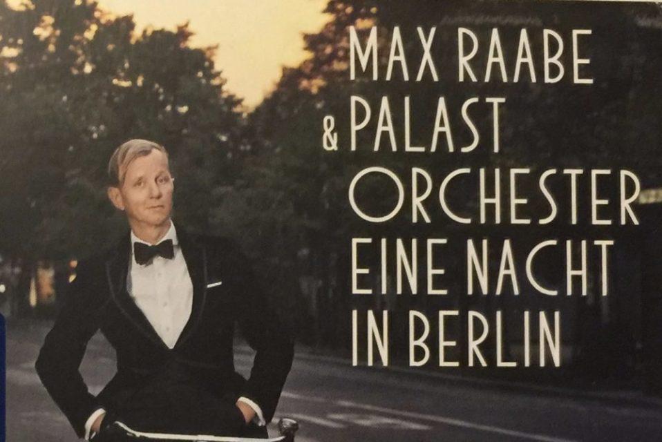 Max Raabe og Palastorchester. Album, Eine Nacht in Berlin