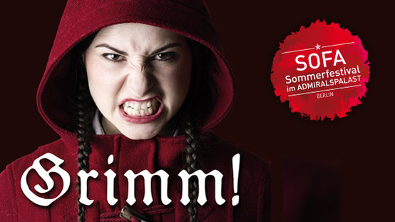 Grimm! Die wirklich wahre Geschichte von Rotkäppchen und ihrem Wolf von Zaufke & Lund, Admiralspalast Berlin