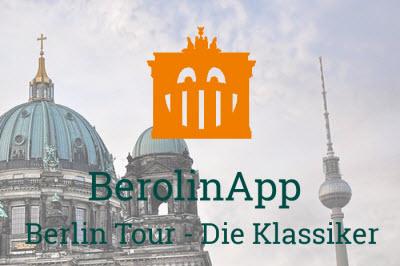 Digitale Stadtführung Berlin - BerolinApp - Berlin Tour Die Klassiker der Stadt