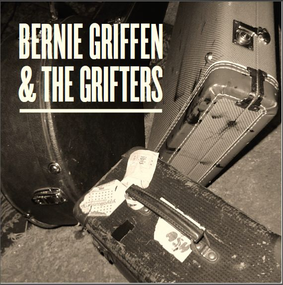Bernie Griffen and The Grifters