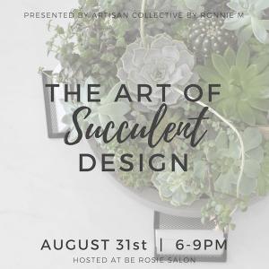 Art of Succulent Design Workshop @ be Rosie Salon | Claremont | California | United States