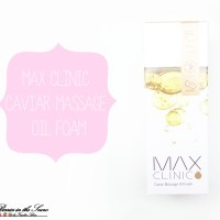 Review: Max Clinic Caviar Massage Oil Foam