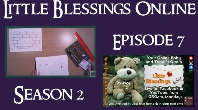 Little Blessings Online, Series 2, Episode 7, Wise and Foolish Builders