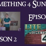 Something 4 Sunday LITE, Season 2, Episode 5