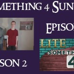 Something 4 Sunday LITE, Season 2, Episode 6