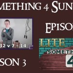 Something 4 Sunday LITE, Season 3, Episode 1