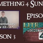Something 4 Sunday LITE, Season 3, Episode 4