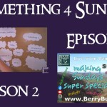 Something 4 Sunday, Season 2, Episode 3