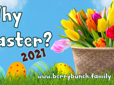 Why Easter? 2021, BerryBunch.family