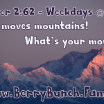 Prayer 2:62: Prayer moves mountains! What's your mountain?