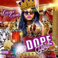 Cami Cam - Dope Girl Mixtape @TheRealCamiCam @80MINASSASSIN #XPlicit