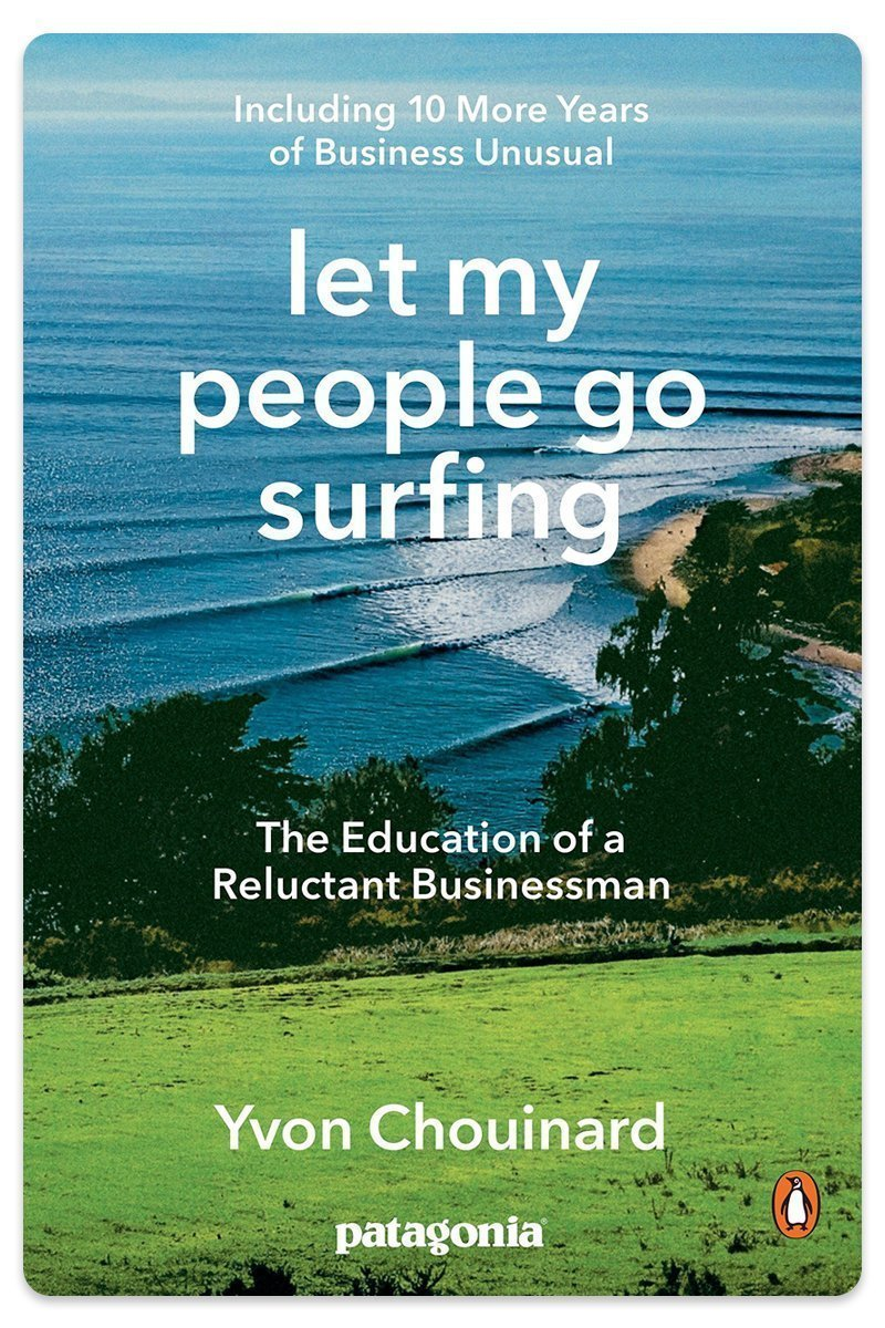 Let My People Go Surfing Book by Patagonia founder Yvon Chouinard