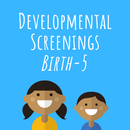 Developmental Screenings Birth-5